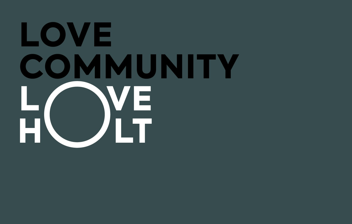 Love Community Love Holt