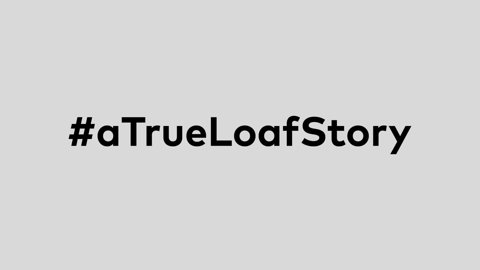 BS a true loaf story